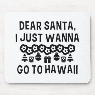 Dear Santa I Just Wanna Go To Hawaii Mouse Pad
