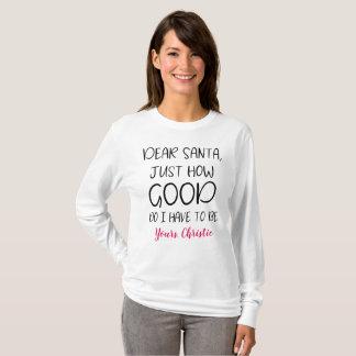 Dear Santa Just How Good Funny Christmas Shirt Her