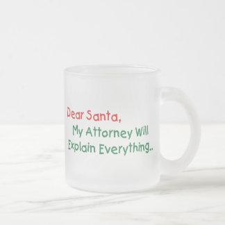 Dear Santa My Attorney Will Explain Frosted Glass Mug