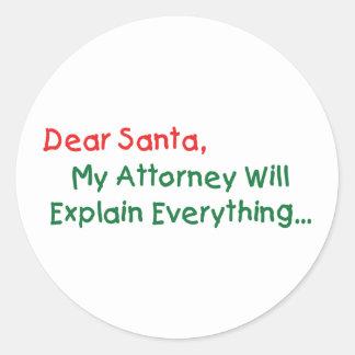 Dear Santa My Attorney Will Explain - Funny Round Sticker