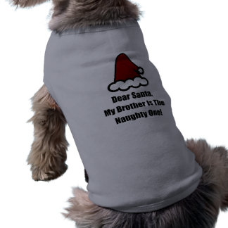 Dear Santa, My Brother Is The Naughty One Sleeveless Dog Shirt