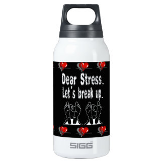 Dear Stress, Let's Break Up 0.3L Insulated SIGG Thermos Water Bottle