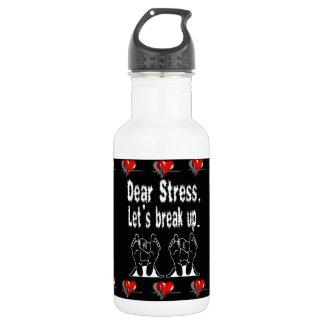 Dear Stress, Let's Break Up 532 Ml Water Bottle