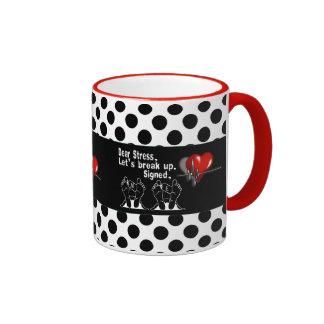 Dear Stress Let's Break Up Coffee Mugs