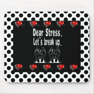 Dear Stress, Let's Break Up Gift Product Mouse Pad