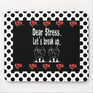 Dear Stress, Let's Break Up Gift Product Mousepad