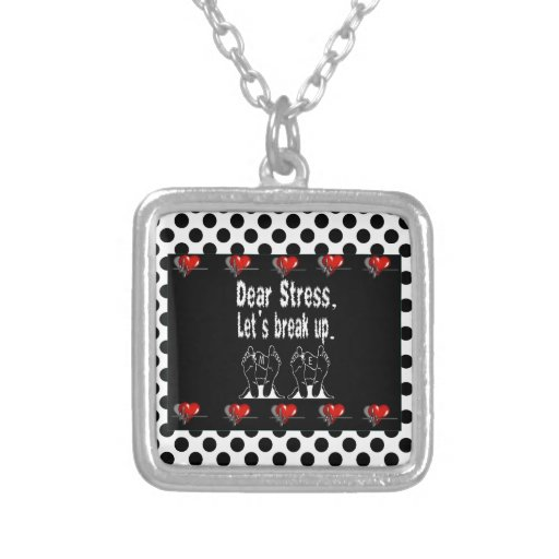 Dear Stress, Let's Break Up Gift Product Jewelry