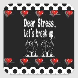 Dear Stress, Let's Break Up Gift Product Square Sticker