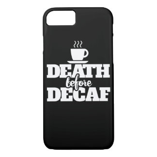 Death before decaf iPhone 8/7 case
