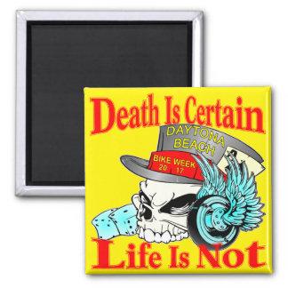 Death Is Certain Life Is Not Biker Skull Magnet