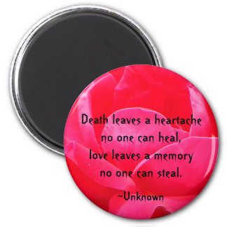 """Death leaves a heartache.."" 6 Cm Round Magnet"