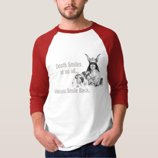Death Smiles at us all... T-Shirt
