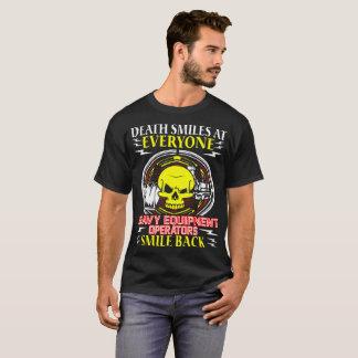 Death Smiles Heavy Equipment Operators Smile Back T-Shirt