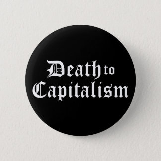 Death to Capitalism Button
