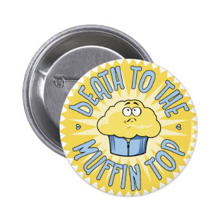 Death To The Muffin Top 6 Cm Round Badge