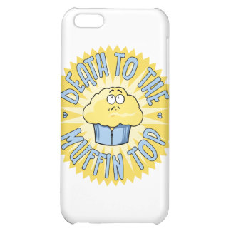 Death To The Muffin Top iPhone 5C Cases
