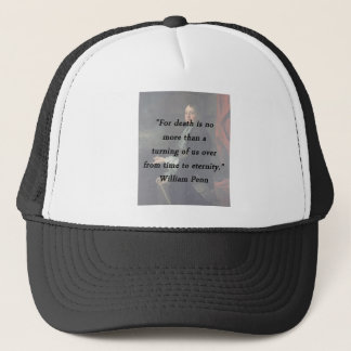 Death - William Penn Trucker Hat