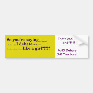Debate like a girl bumper sticker