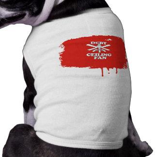 DEBT CEILING FAN DOG CLOTHES