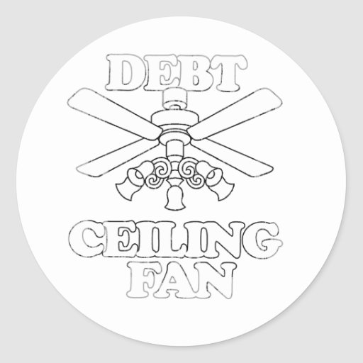 DEBT CEILING FAN Faded.png Round Stickers