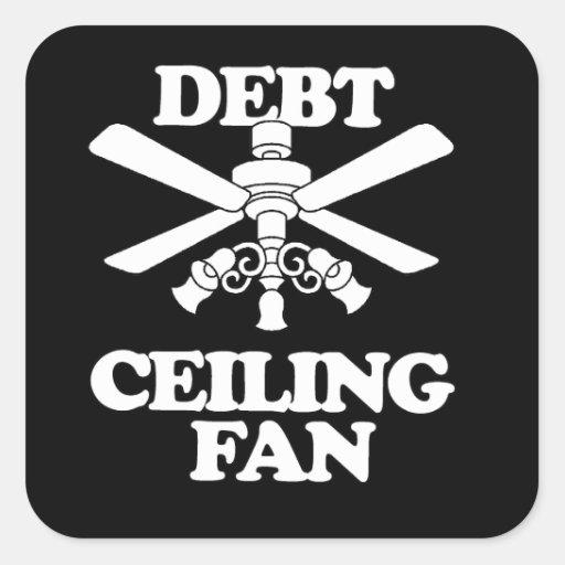 DEBT CEILING FAN SQUARE STICKERS