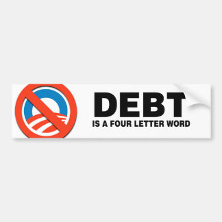 DEBT IS A FOUR LETTER WORD BUMPER STICKER