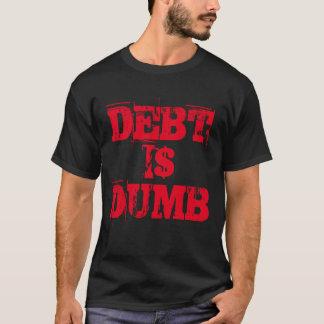 """""""Debt is Dumb"""" t-shirt"""