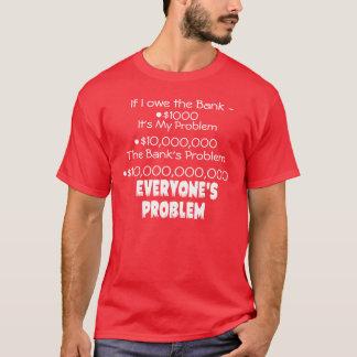Debt is everyone's problem dark T-Shirt