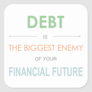 DEBT is the biggest enemy Dave Ramsey quote Square Sticker