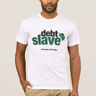 Debt Slave Men's T-shirt