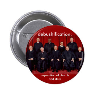 debushification: seperation of church and state 6 cm round badge
