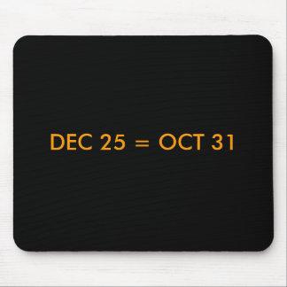DEC 25 = OCT 31 MOUSE PAD