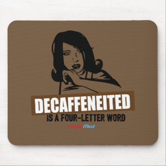 Decaf 4 Letter Word Mouse Pad