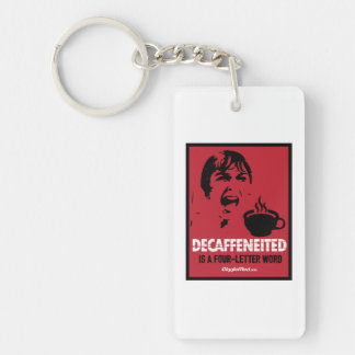 Decaf Is A 4-Letter Word Key Ring