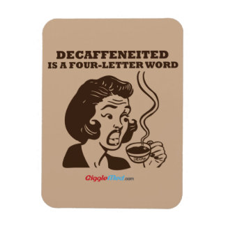 Decaf Is A 4-Letter Word Magnet