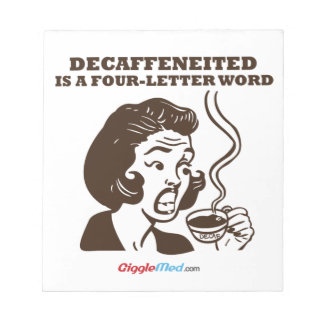 Decaf Is A 4-Letter Word Notepad
