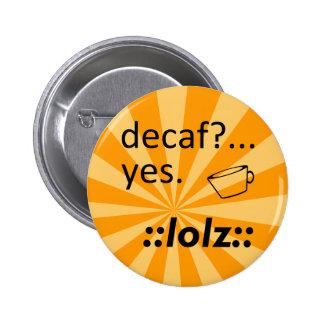 Decaf LOLZ Pins