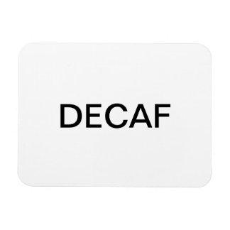 Decaf Magnet