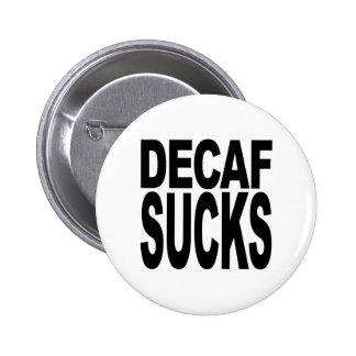 Decaf Sucks Pinback Button
