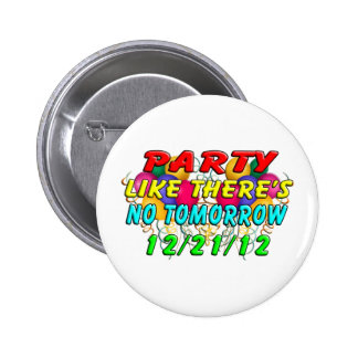 December 21, 2012 - End Of The World 6 Cm Round Badge