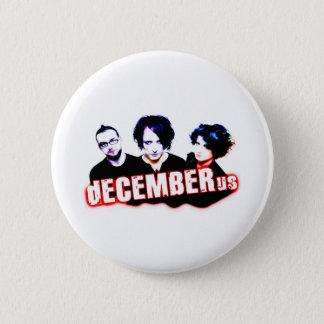 dECEMBERus 6 Cm Round Badge
