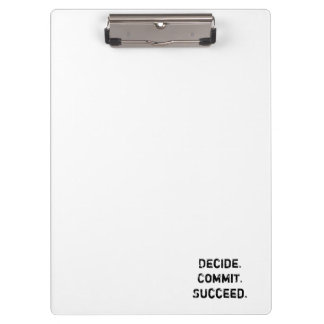 Decide. Commit. Succeed. Motivational Quote Clipboards