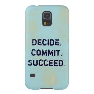 Decide. Commit. Succeed. Motivational Quote Galaxy S5 Cover