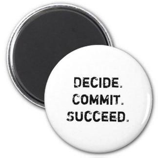 Decide. Commit. Succeed. Motivational Quote Magnet