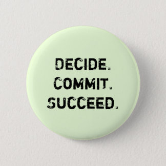 Decide. Commit. Succeed. Motivational Quote Saying 6 Cm Round Badge
