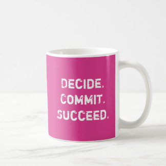 Decide. Commit. Succeed. Motivational Quote Saying Coffee Mug