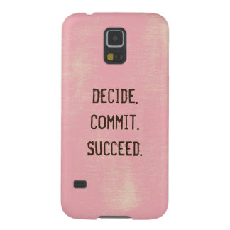 Decide. Commit. Succeed. Motivational Quote Saying Galaxy S5 Case