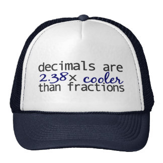 Decimals are cooler than Fractions Hats