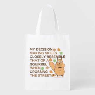 Decision Making Skills Squirrel Humor Reusable Grocery Bag