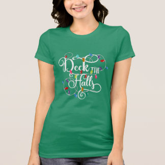 deck the halls holiday lights Christmas T-Shirt